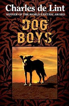 Dog Boys by [de Lint, Charles]