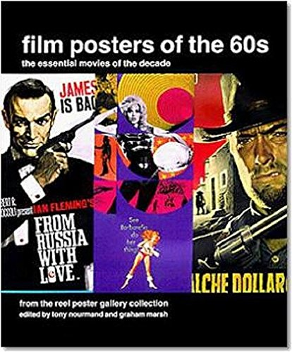 Film Posters of the 60s : The essential movies of the decade par Tony Nourmand