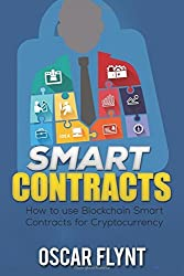 Smart Contracts: How to Use Blockchain Smart Contracts for Cryptocurrency Exchange by Oscar Flynt (2016-08-23)