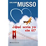 Que seria yo sin ti? (Spanish Edition) by Guillaume Musso (2010-09-14)