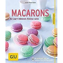 Macarons: So zart können Kekse sein (GU KüchenRatgeber) (German Edition)