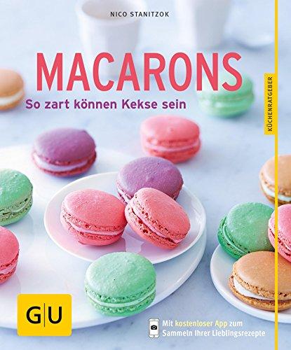 Macarons: So zart können Kekse sein (GU KüchenRatgeber) (Glasur Erdbeer-kuchen, -)