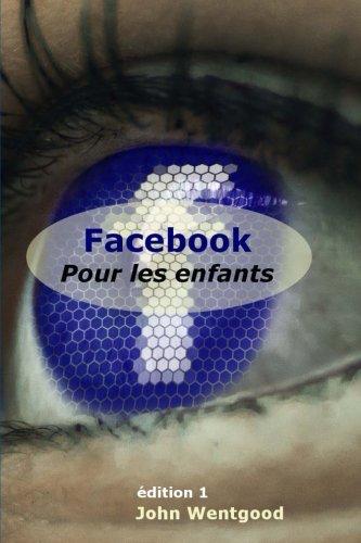 Facebook pour les enfants par John Wentgood