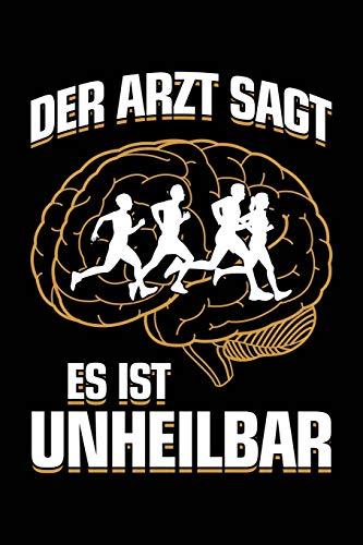 Der Arzt sagt es ist unheilbar: Notizbuch / Notizheft für Laufen Jogger-in Jogging Läufer-in A5 (6x9in) dotted Punktraster