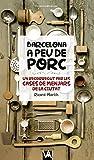 Barcelona A Peu De Porc (Via Augusta)