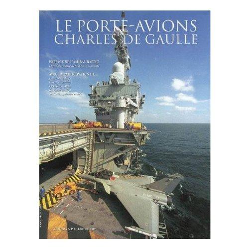Le porte-avions Charles de Gaulle : Tome 2 : le fonctionnement, la vie à bord