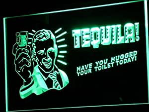 Enseigne Lumineuse j004-g TEQUILA Have You Hugged Your Toilet Neon Sign