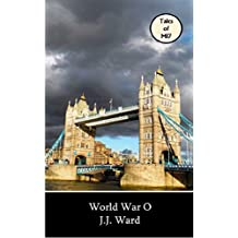 World War O (John Mordred Book 4)