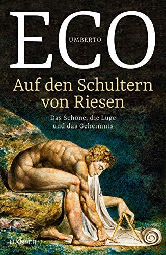 Buchseite und Rezensionen zu 'Auf den Schultern von Riesen: Das Schöne, die Lüge und das Geheimnis' von Umberto Eco