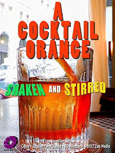 A Cocktail Orange, Shaken and Stirred Cover
