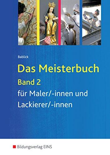 Das Meisterbuch für Maler/-innen und Lackierer/-innen: Band 2
