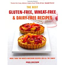 The Best Gluten-Free, Wheat-Free & Dairy-Free Recipes: More Than 100 Mouth-watering Recipes for All the Family
