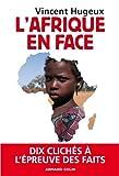 L'Afrique en face : Dix clichés à l'épreuve des faits (Hors collection) (French Edition)