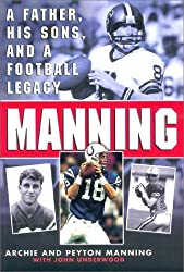 Manning: A Father, His Sons and a Football Legacy by Peyton Manning (2000-09-05)