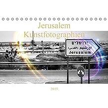 Jerusalem Kunstfotographien (Tischkalender 2019 DIN A5 quer): Kunstkalender mit eindrücklichen Szenen aus der Heiligen Stadt (Monatskalender, 14 Seiten ) (CALVENDO Orte)