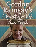 Gordon Ramsay's Great British Pub Food (Hardcover)