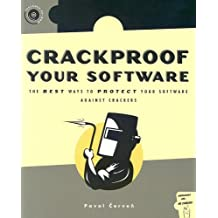 Crackproof Your Software: The Best Ways to Protect Your Software Against Crackers