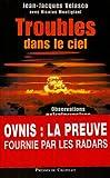 Troubles dans le ciel - Observations extraterrestres 1947-1994