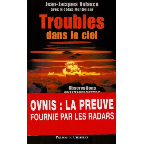 Troubles dans le ciel : Observations extraterrestres 1947-1994