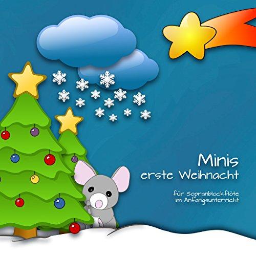 Minis erste Weihnacht: für Sopranblockflöte im Anfangsunterricht