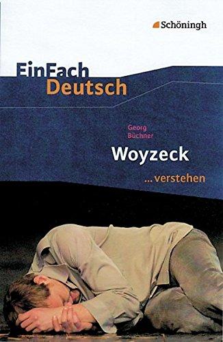 einfach deutsch woyzeck EinFach Deutsch ...verstehen. Interpretationshilfen: EinFach Deutsch ...verstehen: Georg Büchner: Woyzeck