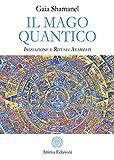 Il mago quantico: Iniziazione e Rituali Avanzati