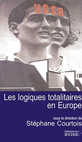 Les logiques totalitaires en Europe (Dmocratie ou Totalitarisme)