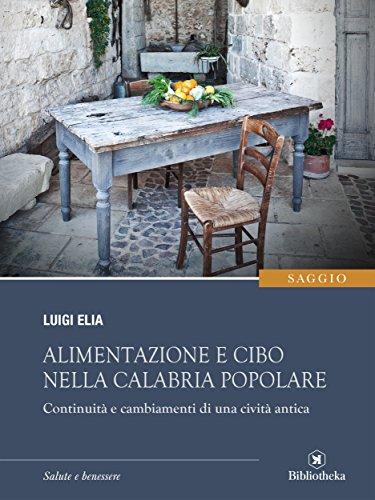 Alimentazione e cibo nella Calabria popolare: Continuità e cambiamenti di una civiltà antica (Sapere)
