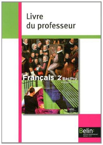 Français 2e pro : Livre du professeur, programme 2009