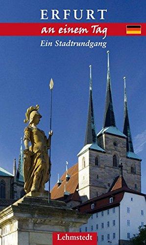 Preisvergleich Produktbild Erfurt an einem Tag: Ein Stadtrundgang