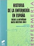 Historia de la enfermería en España: desde la antigüedad hasta nuestros días (Enfermería, fisioterapia y podología. Serie enfermería)