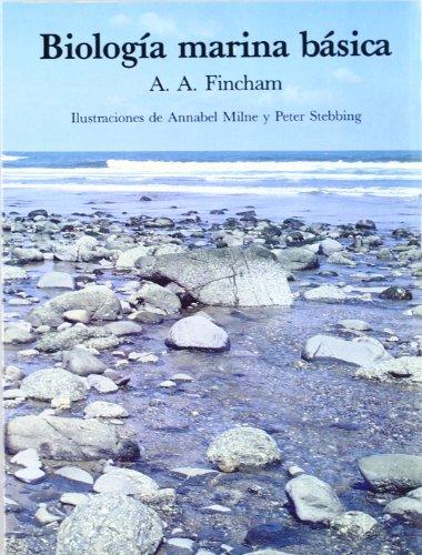 BIOLOGIA MARINA BASICA (BIOLOGÍA Y CIENCIAS DE LA VIDA-ECOLOGIA) por A. A. Fincha