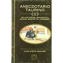 """Anecdotario taurino II : de Luis Miguel Dominguín a Manuel Benítez """"El Cordobés"""""""
