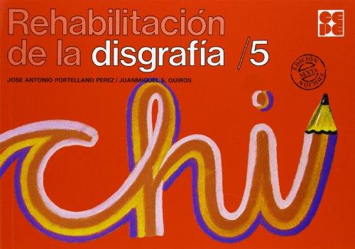Rehabilitacion de la disgrafia. 5 (Cuadernos De Recuperacion) por Jose Antonio Portellano