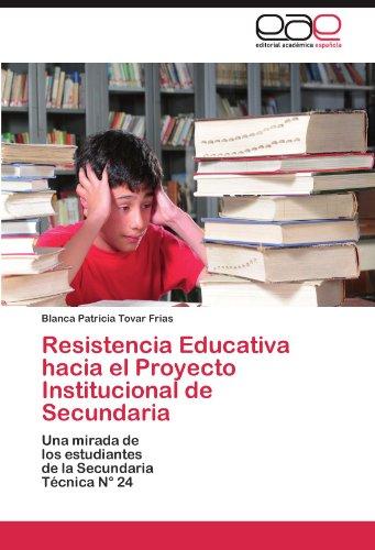 Resistencia Educativa hacia el Proyecto Institucional de Secundaria por Tovar Frias Blanca Patricia