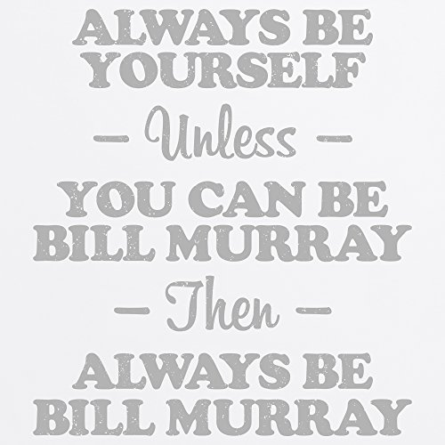 Always Be Bill Murray T-Shirt, Damen Wei