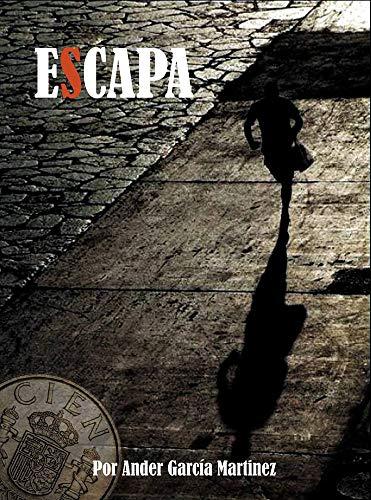ESCAPA: A veces hay que adentrarse en lo prohibido para descubrir la verdad. por Ander García Martinez