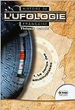 Histoire de l'ufologie française - 1. Le temps des soucoupistes de Thibaut Canuti,Richard-D Nolane (Préface) ( 10 novembre 2011 ) - Le Temps Présent (10 novembre 2011) - 10/11/2011