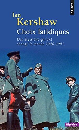 Choix fatidiques : Dix décisions qui ont changé le monde (1940-1941)