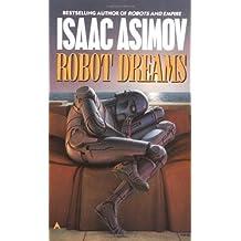 Robot Dreams (The Robot Series) (English Edition)