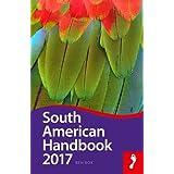 Footprint Handbook South American Handbook 2017 (Footprint South American Handbook)