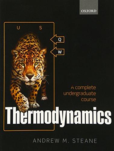 Thermodynamics: A complete undergraduate course por Andrew M. Steane