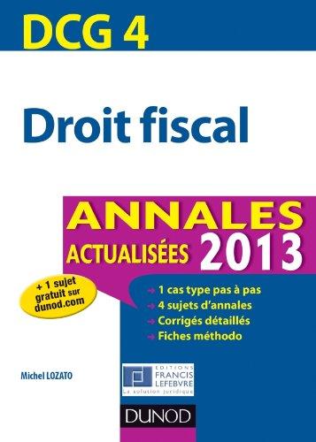 DCG 4 - Droit fiscal - Annales 2013: Annales actualisées 2013