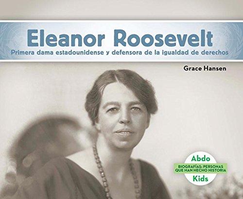 SPA-ELEANOR ROOSEVELT PRIMERA (Biografías: Personas que han hecho historia/ History Maker Biographies) por Grace Hansen