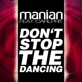 Don't Stop The Dancing [feat. Carlprit]