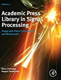 5: Academic Press Library in Signal Processing: Image and Video Compression and Multimedia