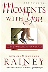 Moments with You: Daily Connections for Couples by Dennis Rainey (2014-02-12)
