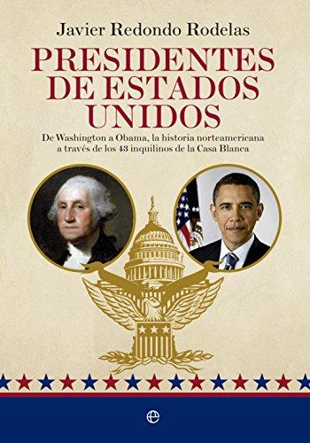 Presidentes de Estados Unidos (Historia) por Javier Redondo Rodelas