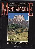 Le mont Aiguille, citadelle du rêve