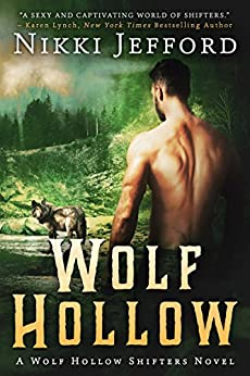 Wolf Hollow: Wolf Hollow Shifters, Book 1 (English Edition) par [Jefford, Nikki]